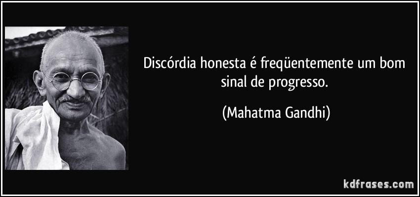 frase-discordia-honesta-e-frequentemente-um-bom-sinal-de-progresso-mahatma-gandhi-142086